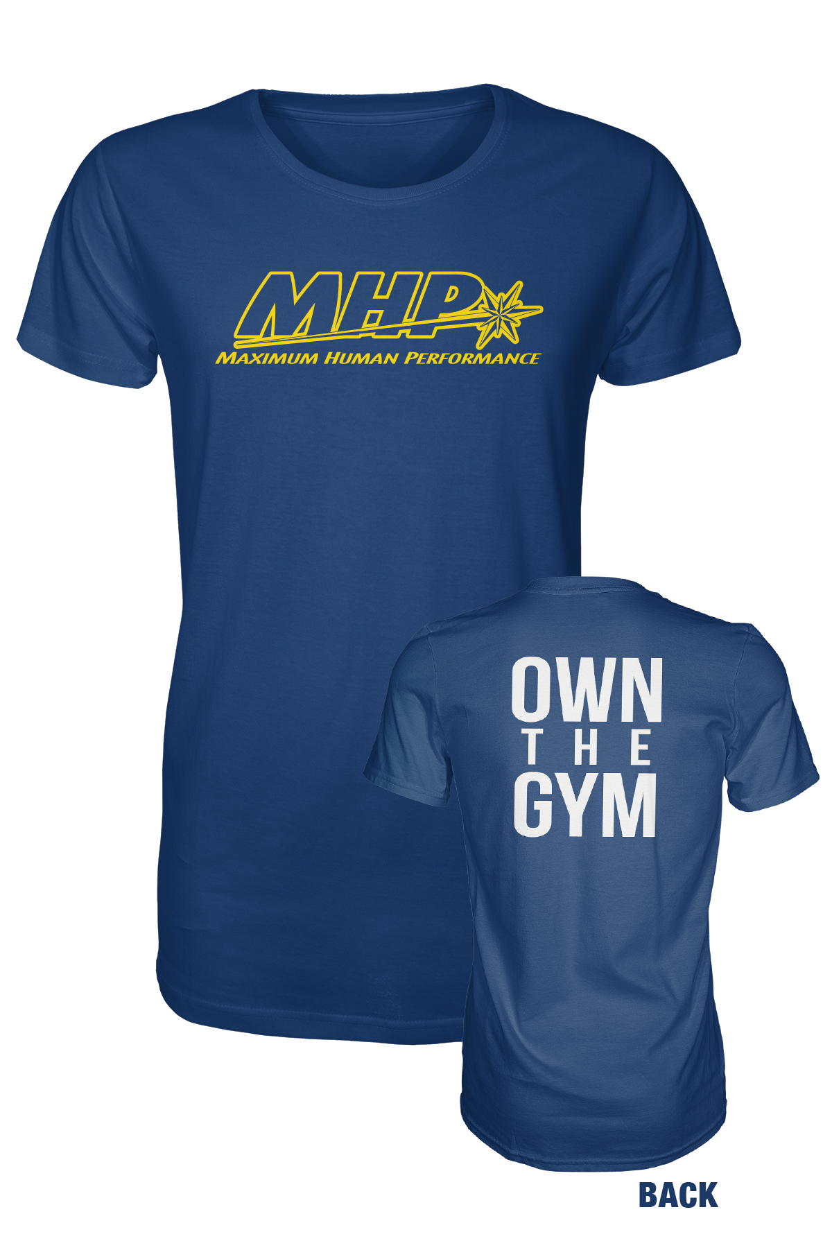 """Own The Gym"" MHP T-Shirt"