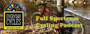 Everyday Cycles Introduces the Full Spectrum Cycling Podcast