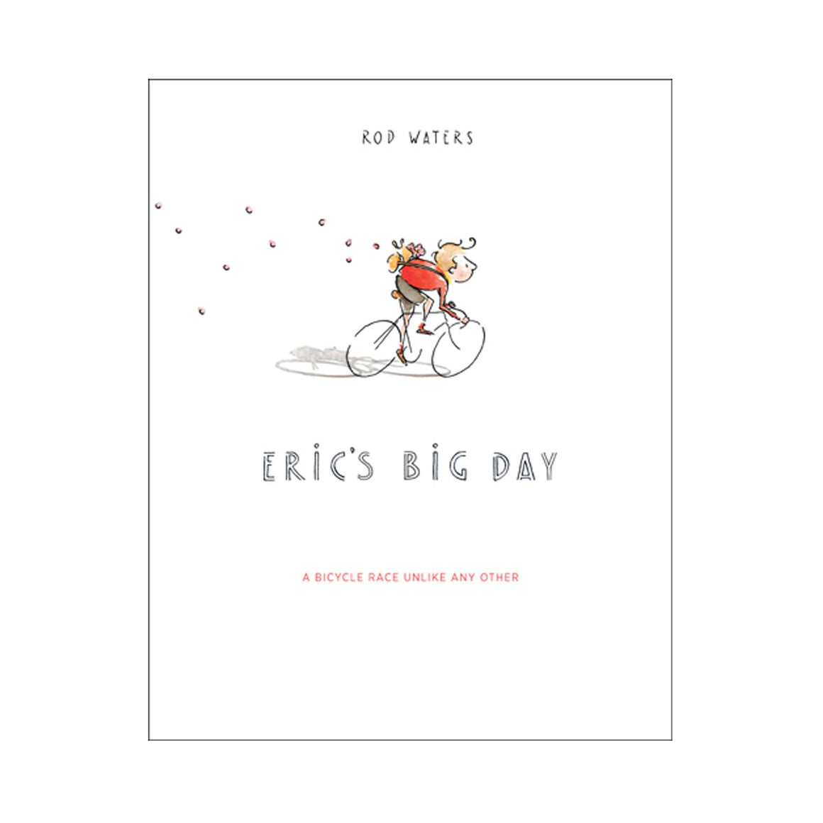 Eric's Big Day a Cycling Story by Rod Waters