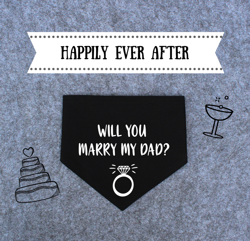 Engagement/Wedding/Proposal Dog Bandana - Will You Marry My Dad/Mum?
