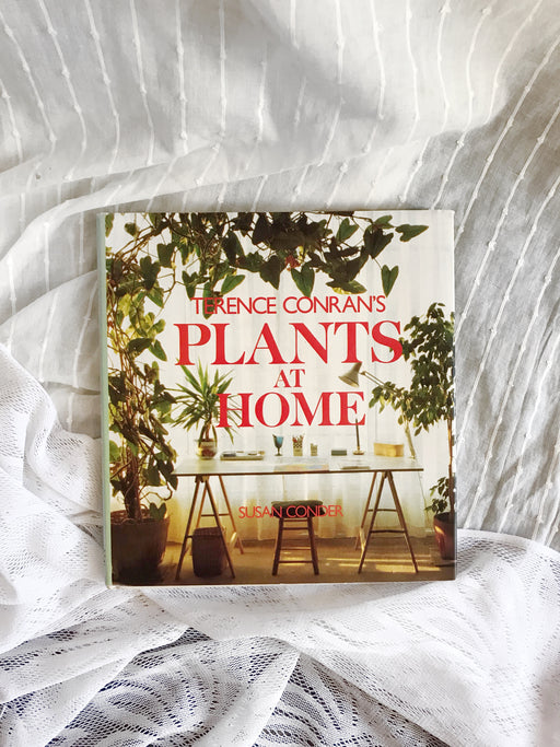 Terence Conran's Plants at Home - By Susan Conder