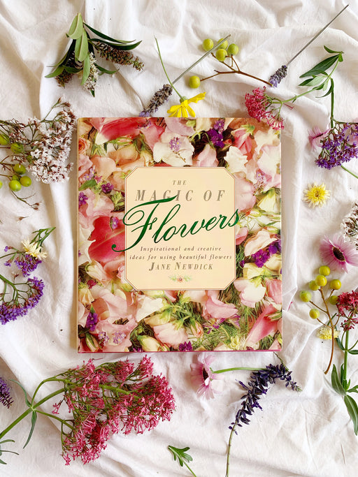The Magic of Flowers by Jane Newdick