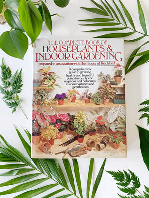 The Complete Book of Houseplants & Indoor Gardening Hardcover
