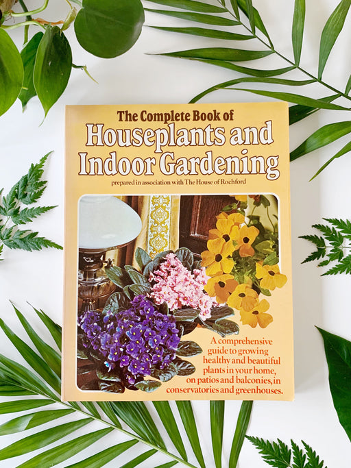 The Complete Book of Houseplants & Indoor Gardening Softcover