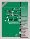 Solving Behavior Problems in Autism