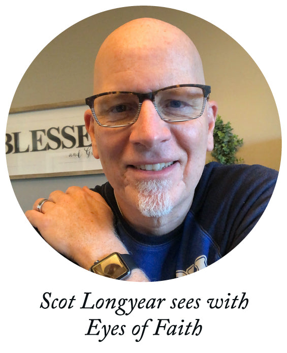 Scot Longyear sees with Eyes of Faith