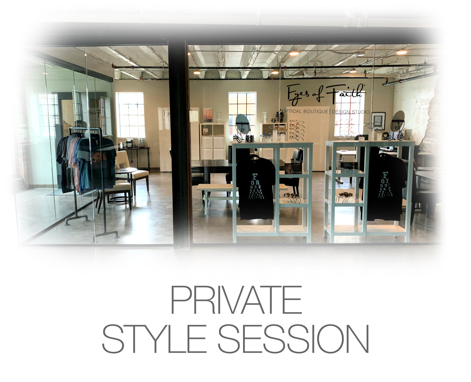 Private Style Session at Eyes of Faith Optical Boutique