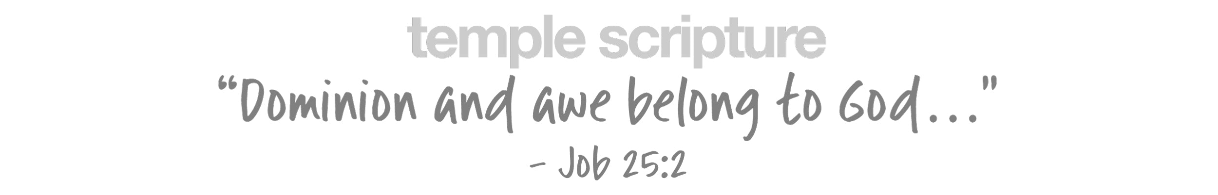 Dominion and awe belong to God… -Job 25:2