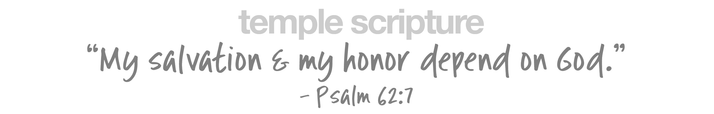 My salvation; my honor depend on God,