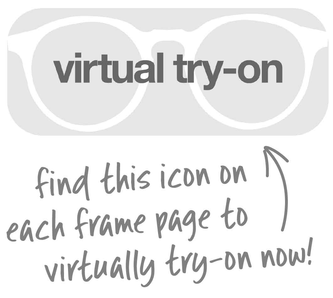 find this icon on each frame page to virtually try-on now!