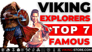 TOP 7 Viking Explorers: Discover the Most Famous