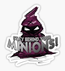 ''STAY BEHIND YOUR MINIONS!'' Vinyl Sticker