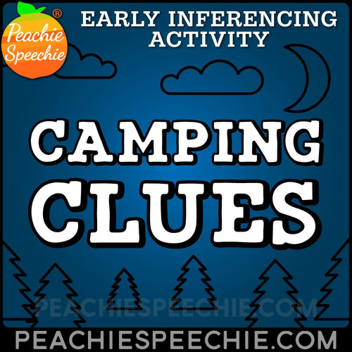 Camping Clues: Early Inferencing Activity - Materials Camping Clues: Early Inferencing Activity peachiespeechie.com