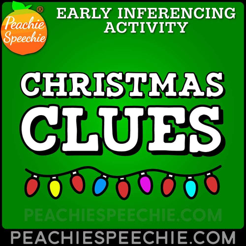 Christmas Clues: Early Inferencing Activity - Materials Christmas Clues: Early Inferencing Activity peachiespeechie.com
