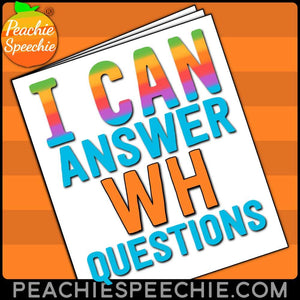 I Can Answer WH Questions: No-Prep Workbook - Materials I Can Answer WH Questions: No-Prep Workbook peachiespeechie.com