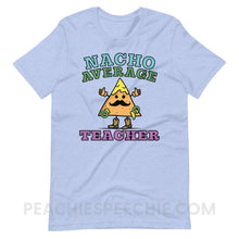 Load image into Gallery viewer, Nacho Average Teacher Premium Soft Tee - Heather Blue / S - T-Shirts & Tops Nacho Average Teacher Premium Soft Tee peachiespeechie.com