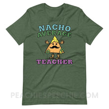 Load image into Gallery viewer, Nacho Average Teacher Premium Soft Tee - Heather Forest / S - T-Shirts & Tops Nacho Average Teacher Premium Soft Tee peachiespeechie.com