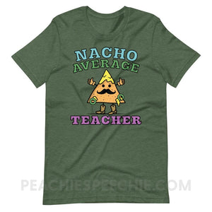 Nacho Average Teacher Premium Soft Tee - Heather Forest / S - T-Shirts & Tops Nacho Average Teacher Premium Soft Tee peachiespeechie.com