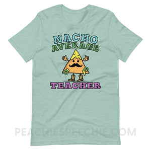 Nacho Average Teacher Premium Soft Tee - Heather Prism Dusty Blue / XS - T-Shirts & Tops Nacho Average Teacher Premium Soft Tee