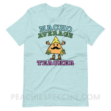Load image into Gallery viewer, Nacho Average Teacher Premium Soft Tee - Heather Prism Ice Blue / XS - T-Shirts & Tops Nacho Average Teacher Premium Soft Tee