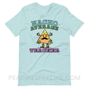 Nacho Average Teacher Premium Soft Tee - Heather Prism Ice Blue / XS - T-Shirts & Tops Nacho Average Teacher Premium Soft Tee