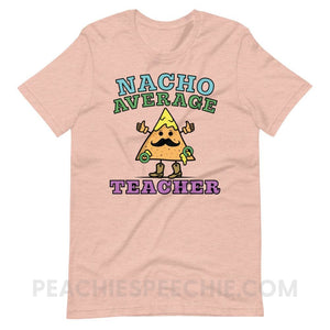Nacho Average Teacher Premium Soft Tee - Heather Prism Peach / XS - T-Shirts & Tops Nacho Average Teacher Premium Soft Tee