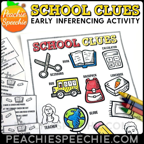 School Clues: Early Inferencing Activity - Materials School Clues: Early Inferencing Activity peachiespeechie.com
