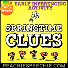 Load image into Gallery viewer, Springtime Clues: Early Inferencing Activity - Materials Springtime Clues: Early Inferencing Activity peachiespeechie.com