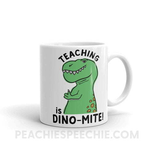 Coffee Mug | Teaching is Dino-Mite! - 11oz - Coffee Mug | Teaching is Dino-Mite! peachiespeechie.com