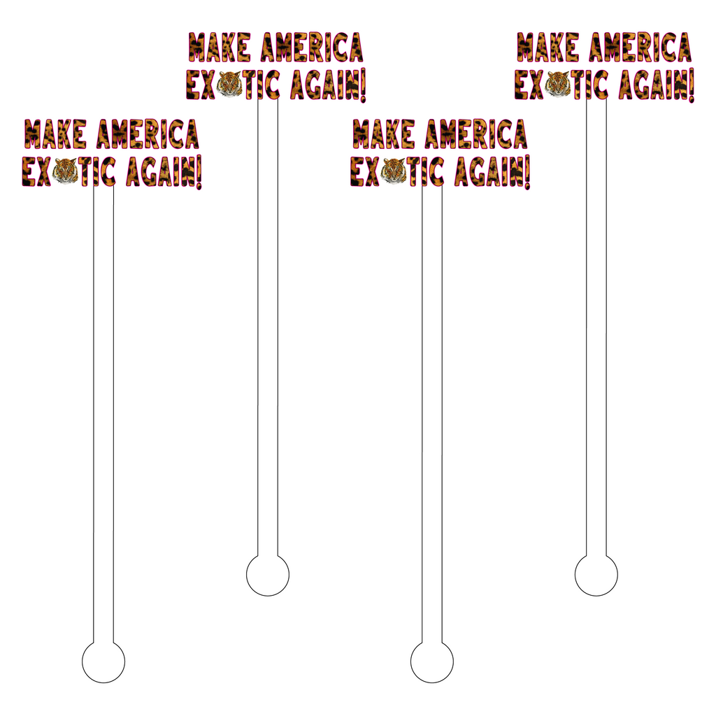 MAKE AMERICA EXOTIC AGAIN ACRYLIC STIR STICKS
