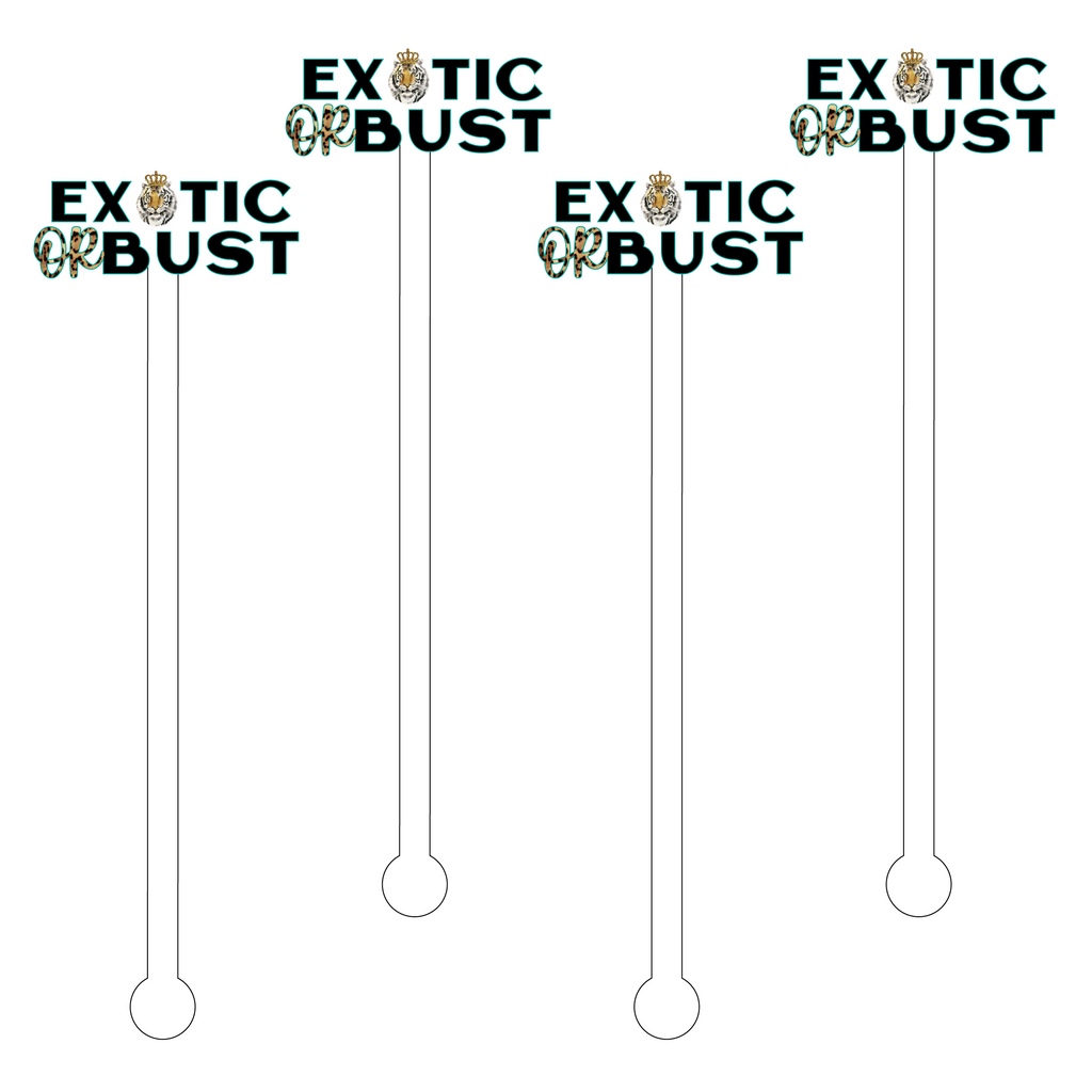 EXOTIC OR BUST ACRYLIC STIR STICKS