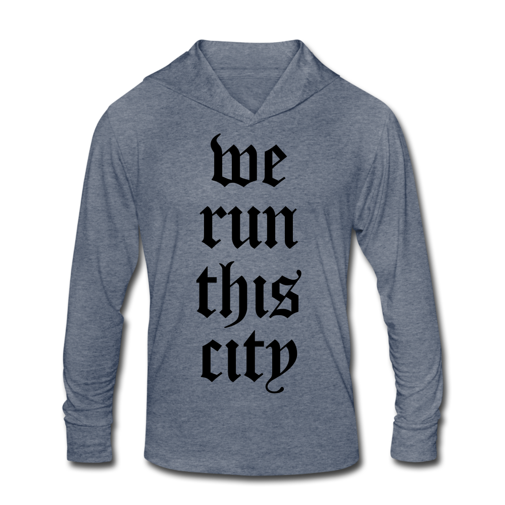 We Run This City Tri-Blend Hoodie Shirt - heather blue