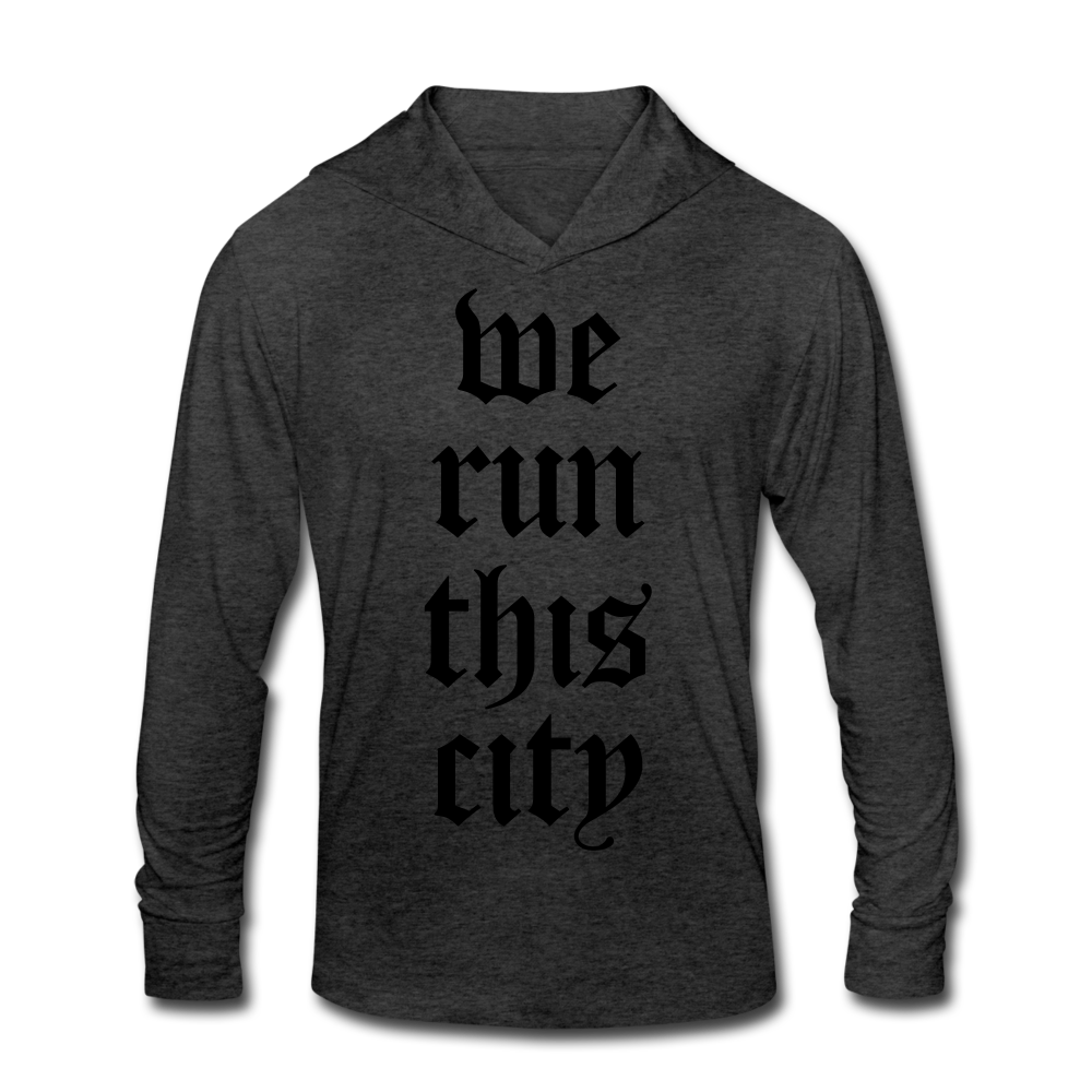 We Run This City Tri-Blend Hoodie Shirt - heather black