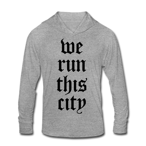 We Run This City Tri-Blend Hoodie Shirt - heather gray
