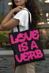 """Love is a Verb"" Tote Bag"