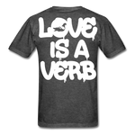 """Love is a Verb"" T-Shirt - heather black"