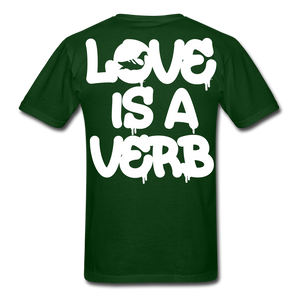 """Love is a Verb"" T-Shirt - forest green"