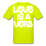"""Love is a Verb"" T-Shirt - safety green"