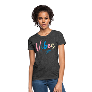 Vibes Women's T-Shirt - heather black