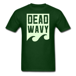 Dead Wavy (Glow) Classic T-Shirt - forest green