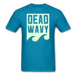 Dead Wavy (Glow) Classic T-Shirt - turquoise