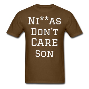 Don't Care  T-Shirt - brown