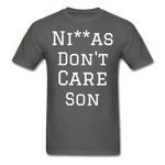 Don't Care  T-Shirt - charcoal