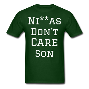 Don't Care  T-Shirt - forest green