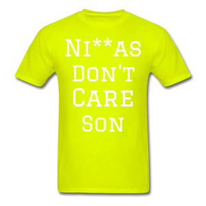 Don't Care  T-Shirt - safety green