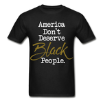 America Don't Cotton Adult T-Shirt - black