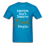 America Don't Cotton Adult T-Shirt - turquoise
