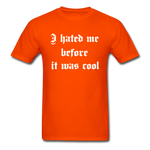 Hate Me Classic T-Shirt - orange