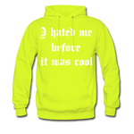 Hate Me Hoodie - safety green