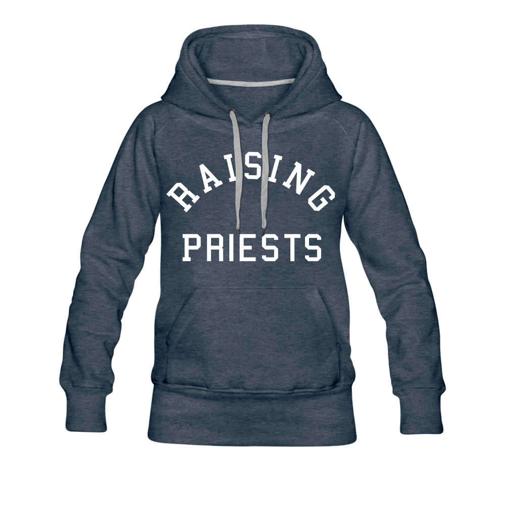 Raising Priests Women's Premium Hoodie - heather denim